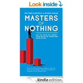 Masters of Nothing: How the crash will happen again unless we understand human nature