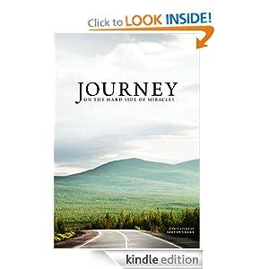Journey on the Hard Side of Miracles Dr. Steven Stiles and Steve Gregg