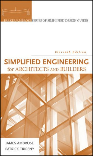 Simplified Engineering for Architects and Builders (Parker/ Ambrose Series of Simplified Design Guides)