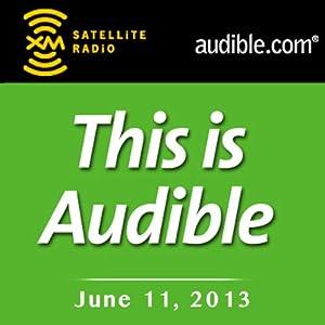 This Is Audible, June 11, 2013 Radio/TV Program