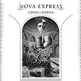 Zorn: Nova Express by John Zorn (2011)