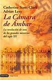 La camara de ambar / the Amber Room: La Resolucion De Uno De Los Grandes Misterios Del Siglo XX (Ima