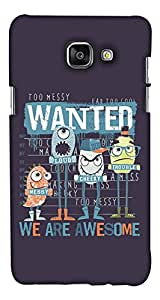 PrintHaat Designer Back Case Cover for Samsung Galaxy A5 (6) 2016 :: Samsung Galaxy A5 2016 Duos :: Samsung Galaxy A5 2016 A510F A510M A510Fd A5100 A510Y :: Samsung Galaxy A5 A510 2016 Edition (wanted :: we are awesome :: messy :: loud :: cheeky :: trouble :: cartoons in cool stuff :: cool design in blue, green and purple)