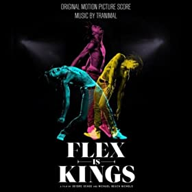Flex Is Kings (Original Motion Picture Score)