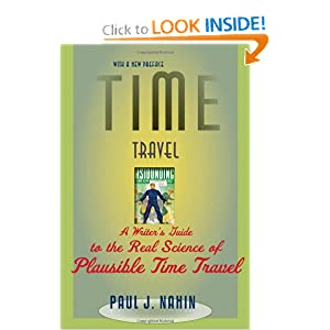 Time Travel: A Writer's Guide to the Real Science of Plausible Time Travel by Paul J. Nahin