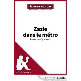 Zazie dans le m�tro de Raymond Queneau (Fiche de lecture): Comprendre la litt�rature avec lePetitLitt�raire.fr