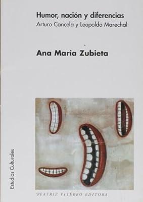 Humor, Nación y Diferencia. Arturo Cancela y Leopoldo Marechal