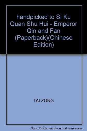 handpicked to Si Ku Quan Shu Hui - Emperor Qin and Fan (Paperback) PDF