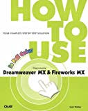Lon Coley How to Use Dreamweaver MX and Fireworks MX