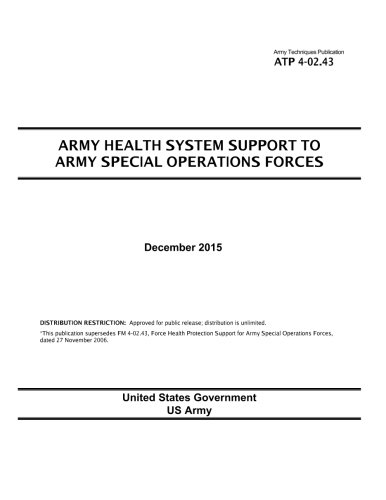 Army Techniques Publication ATP 4-02.43 Army Health System Support to Army Special Operations Forces December 2015