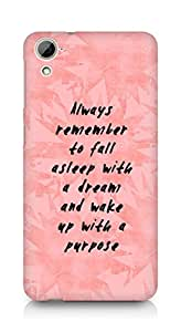 AMEZ always remember to fall asleep with a dream Back Cover For HTC Desrie 826