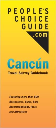 People's Choice Guide Cancun: Travel Survey Guidebook written by Eric Rabinowitz