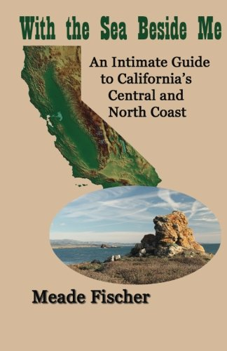 with-the-sea-beside-me-an-intimate-guide-to-californias-central-and-north-coast