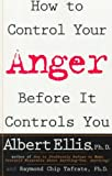 How To Control Your Anger Before It Controls You (0806520108) by Ellis, Albert