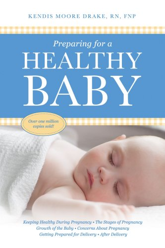 Preparing For A Healthy Baby: A Pregnancy Book