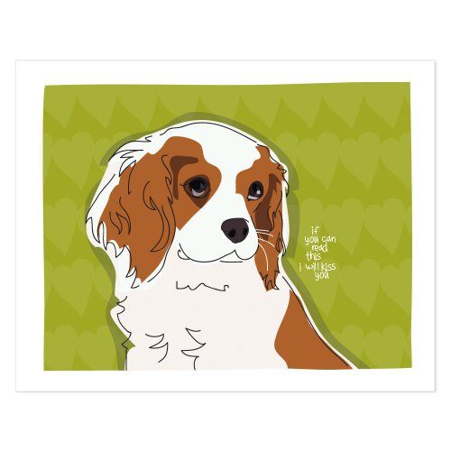 Cavalier King Charles Spaniel Art - I Will Kiss You - Pop Doggie Dog Art Poster Sign Prints with Funny Sayings - 8 by 10 inches