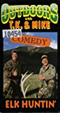 Outdoors with T.K. & Mike: Elk Huntin'