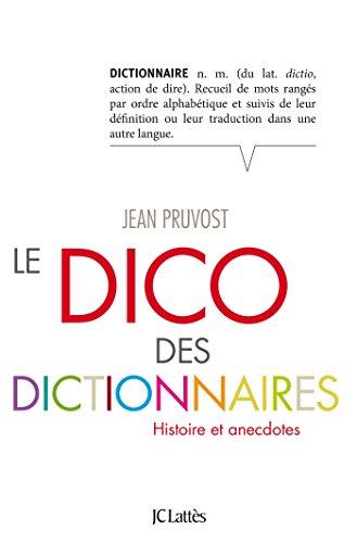 Le Dico des dictionnaires (Essais et documents)