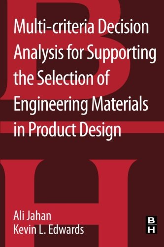 Multi-criteria Decision Analysis for Supporting the Selection of Engineering Materials in Product Design