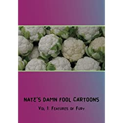 Nate's Damn Fool Cartoons Vol 1: Features of Fury