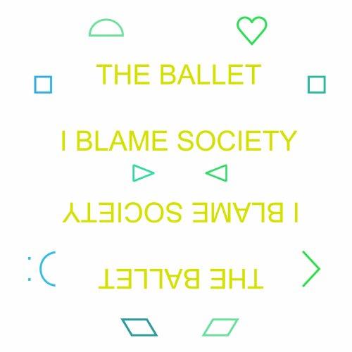 Ballet - Blame Society