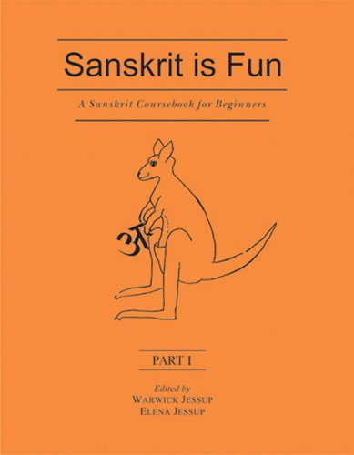 Sanskrit Of The Vedas Vs Modern Sanskrit: Sanskrit Is Fun (Part I): A Sanskrit Course Book For