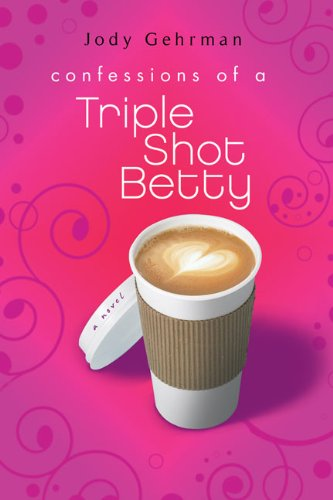Cover of Confessions of a Triple Shot Betty