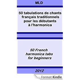 50 tabulations de chants fran�ais traditionnels pour les d�butants � l'harmonica