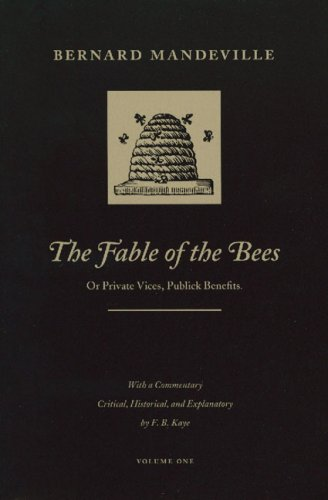 The Fable of the Bees: Or Private Vices, Publick...