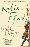 WILD DESIGNS (0099446677) by FFORDE, KATIE