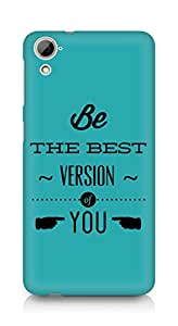 Amez Be the Best version of Yourself Back Cover For HTC Desrie 826