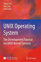 UNIX Operating System: The Development Tutorial via UNIX Kernel Services ebook download