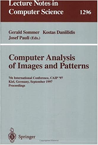 Computer Analysis of Images and Patterns: 7th International Conference, CAIP '97, Kiel, Germany, September 10-12, 1997. Proceedings. (Lecture Notes in Computer Science)