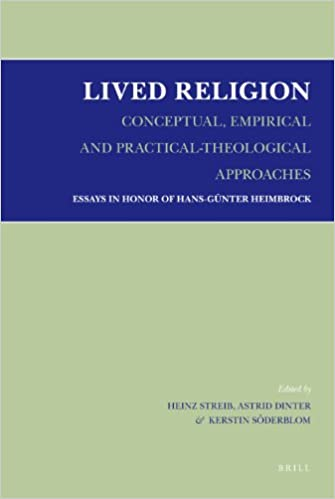 Lived Religion - Conceptual, Empirical and Practical-Theological Approaches: Essays in Honor of Hans-gnnter Heimbrock