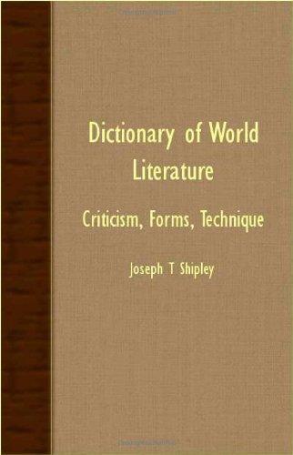Dictionary Of World Literature - Criticism, Forms, Technique