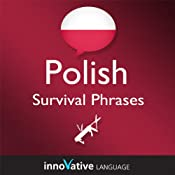 Learn Polish - Survival Phrases Polish, Volume 1: Lessons 1-30 | [Innovative Language Learning]