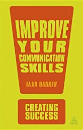 Improve Your Communication Skills (Creating Success)