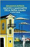 img - for Diciotto canzonette della patria amara e altre poesie. Testo greco a fronte book / textbook / text book