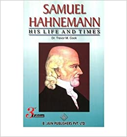 the life and times of samuel christian hahnemann Samuel hahnemann, homeopathic remedies, medicine, law of similars, provings, dilution, history, definition  german physician christian friedrich samuel hahnemann.