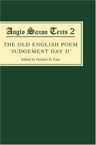 The Old English Poem Judgement Day II: A critical edition with editions of Bede's De die iudiciiand the Hatton 113 Homily Be domes Dæge: A Critical ... 113