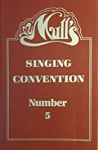 Mull's Singing Convention: Number 5 by J.…