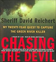 Chasing the Devil: My Twenty-Year Quest to Capture the Green River Killer (       ABRIDGED) by Sheriff David Reichert Narrated by Dennis Boutsikaris