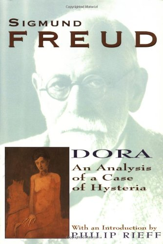 Dora: An Analysis of a Case of Hysteria (Collected Papers...