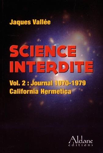 Science interdite : Volume 2, Journal 1970-1979 California Hermetica