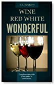 WINE RED WHITE WONDERFUL