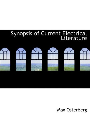 Synopsis of Current Electrical Literature (Large Print Edition)