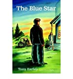 img - for The Blue Star [ THE BLUE STAR ] By Earley, Tony ( Author )Mar-01-2008 Hardcover book / textbook / text book