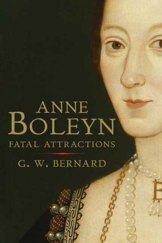 Anne Boleyn: Fatal Attractions