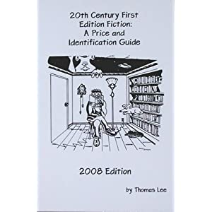20th Century First Edition Fiction: A Price and Identification Guide 2008 Edition