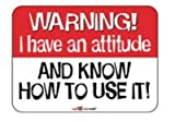 Laughter Revolution Sign Warning I Have Attitude (Pack of 5)
